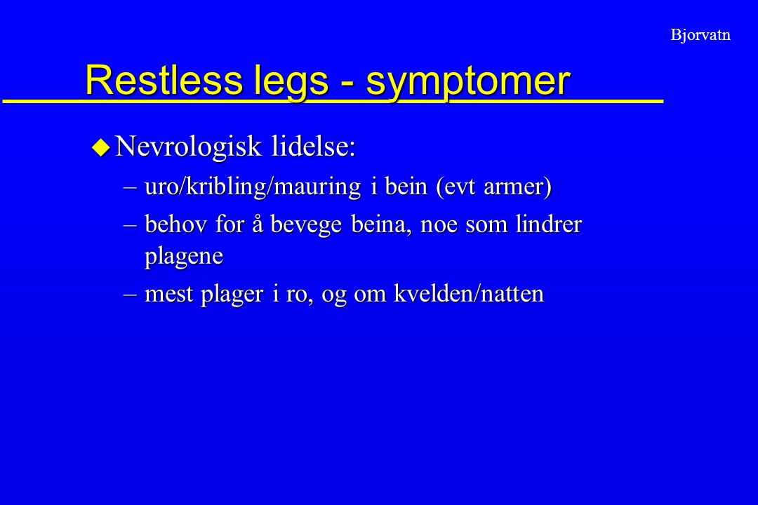 Restless legs - symptomer