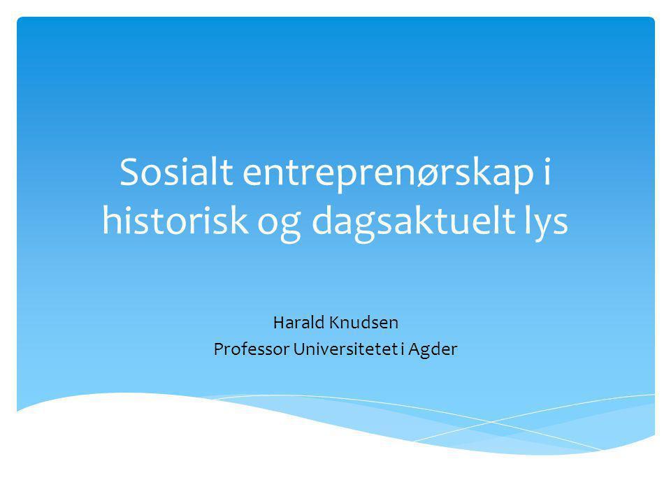 Sosialt entreprenørskap i historisk og dagsaktuelt lys
