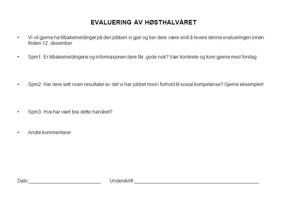 EVALUERING AV HØSTHALVÅRET