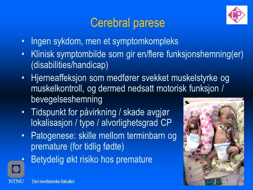 Cerebral parese Ingen sykdom, men et symptomkompleks