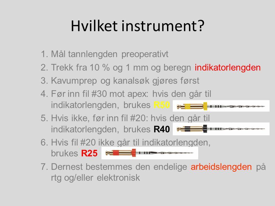 Hvilket instrument Mål tannlengden preoperativt