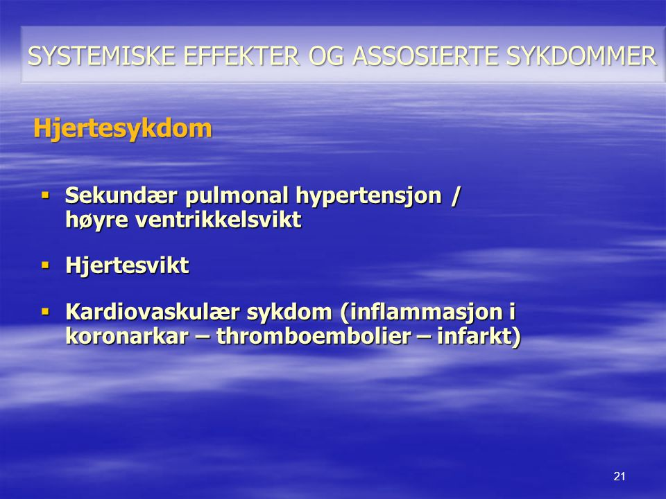 SYSTEMISKE EFFEKTER OG ASSOSIERTE SYKDOMMER