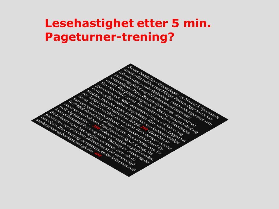 Lesehastighet etter 5 min. Pageturner-trening