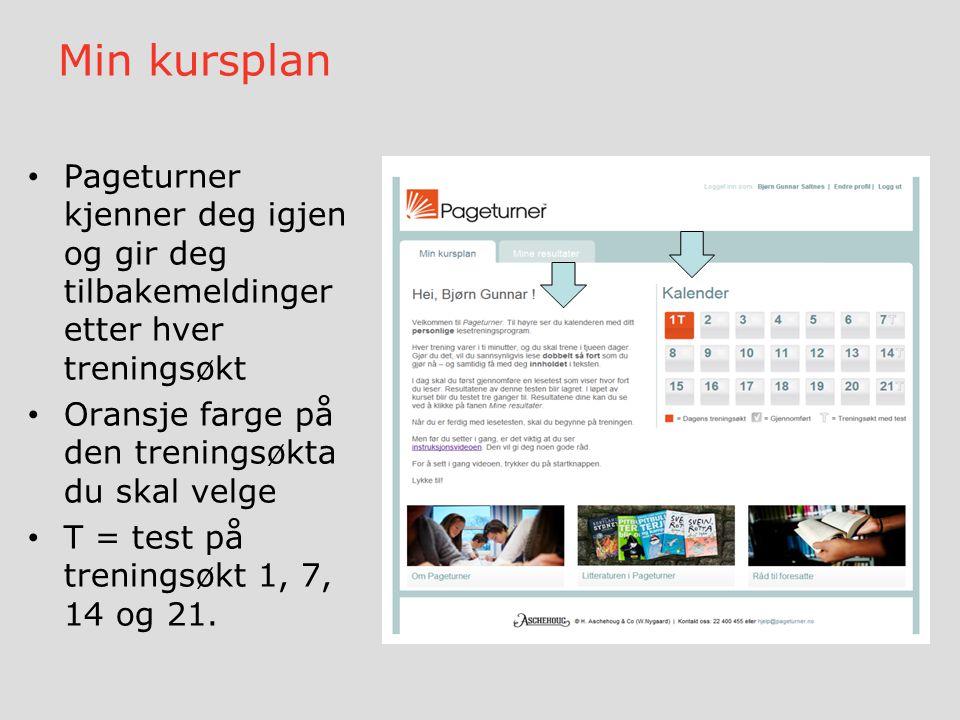 Min kursplan Pageturner kjenner deg igjen og gir deg tilbakemeldinger etter hver treningsøkt. Oransje farge på den treningsøkta du skal velge.