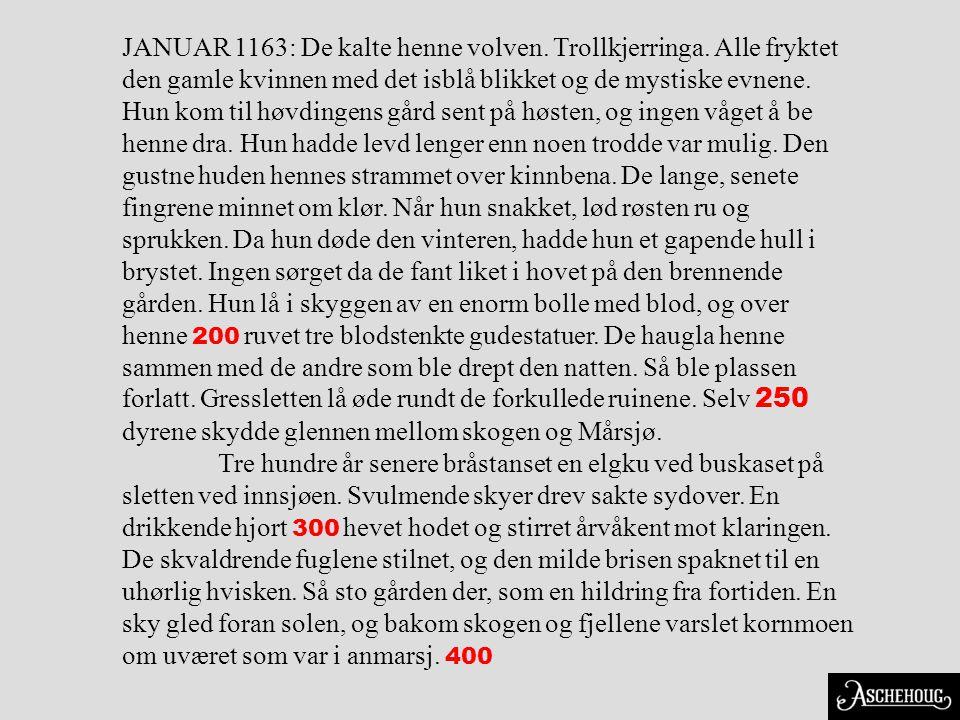 JANUAR 1163: De kalte henne volven. Trollkjerringa