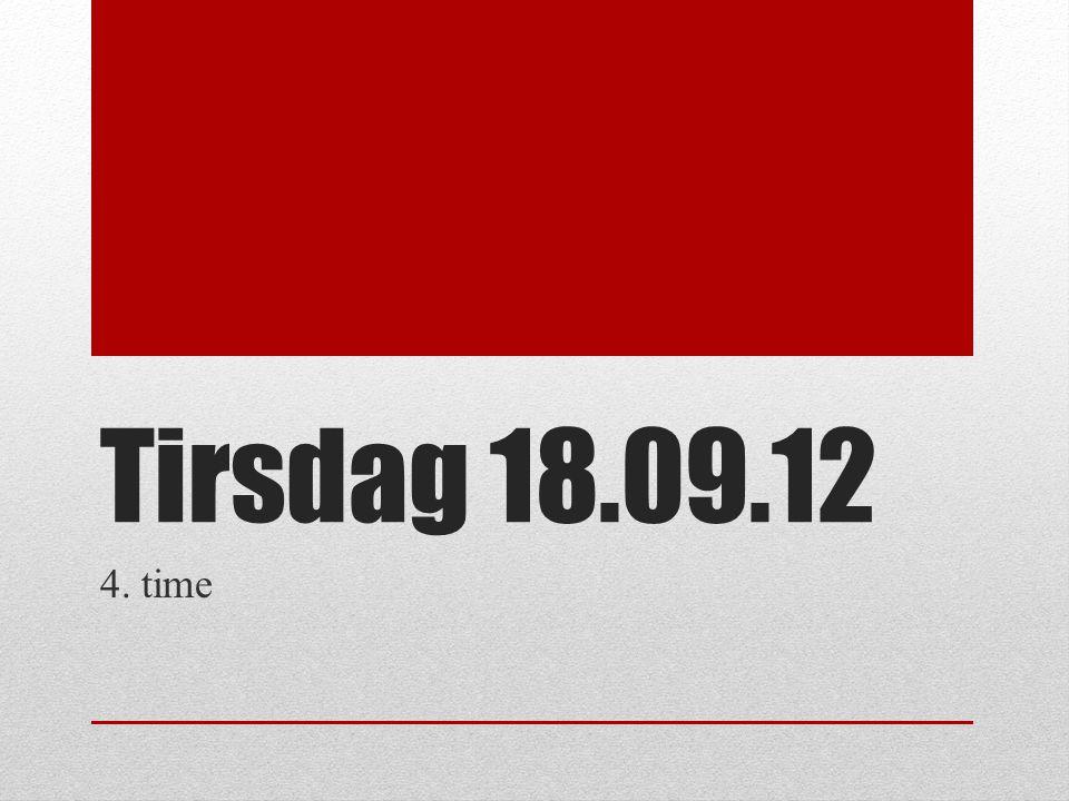 Tirsdag 18.09.12 4. time