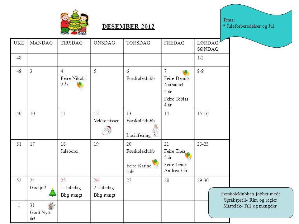 DESEMBER 2012 Tema: * Juleforberedelser og Jul UKE MANDAG TIRSDAG