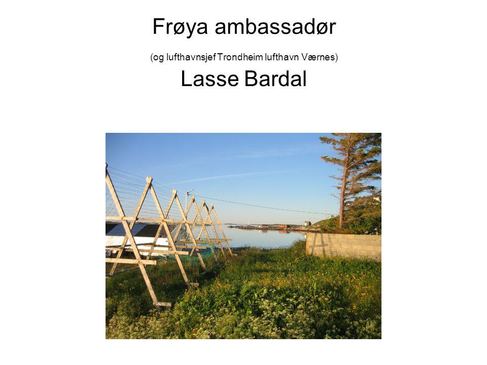 Frøya ambassadør (og lufthavnsjef Trondheim lufthavn Værnes) Lasse Bardal
