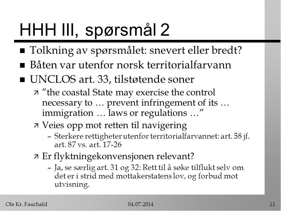 HHH III, spørsmål 2 Tolkning av spørsmålet: snevert eller bredt