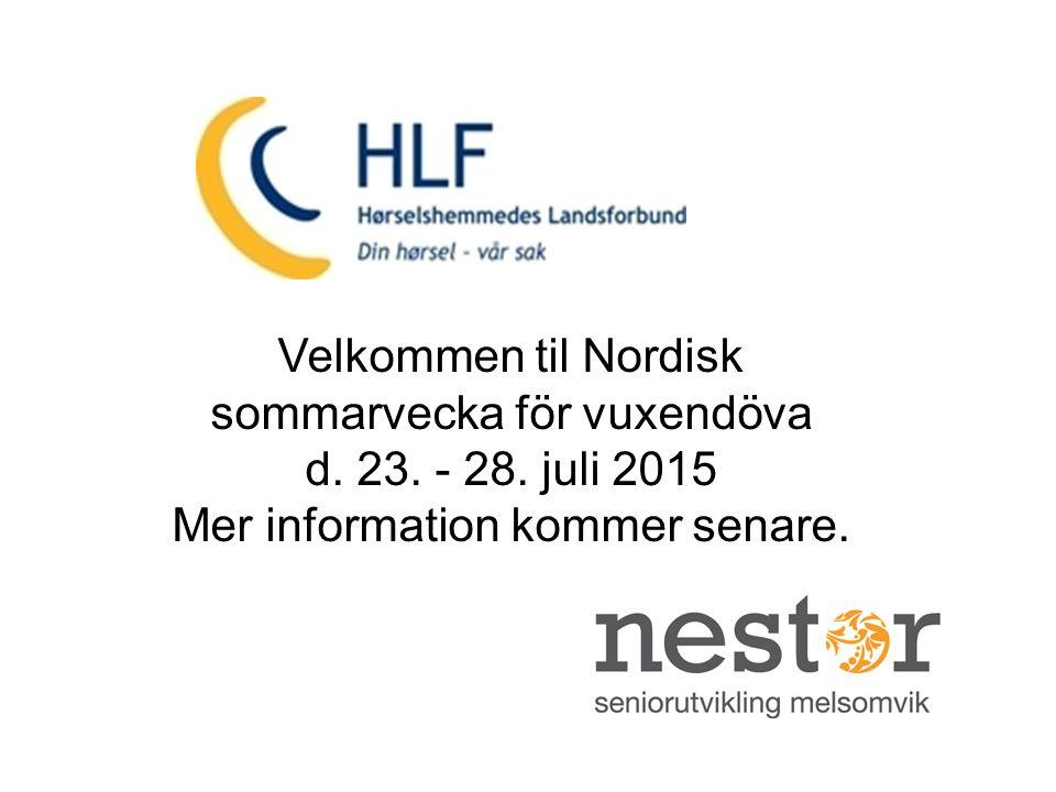 Velkommen til Nordisk sommarvecka för vuxendöva d. 23. - 28. juli 2015
