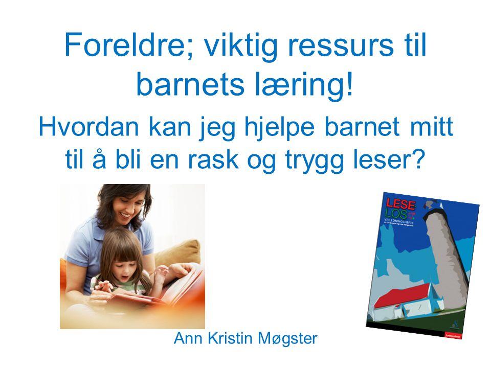 Foreldre; viktig ressurs til barnets læring!