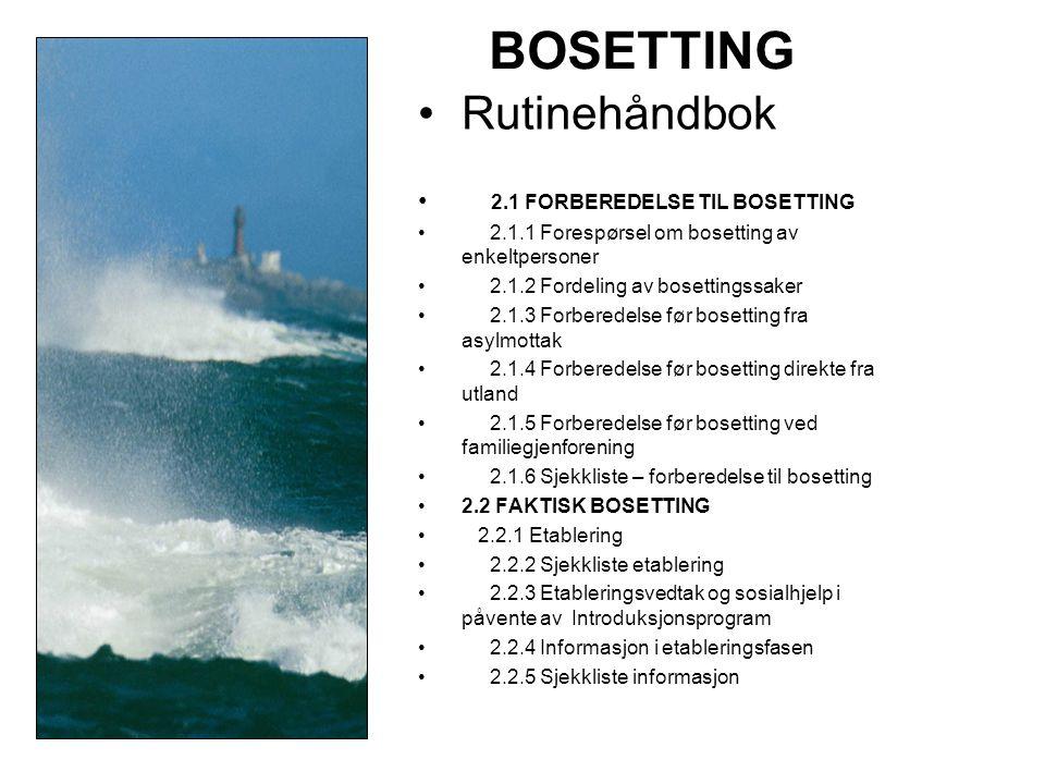 BOSETTING Rutinehåndbok 2.1 FORBEREDELSE TIL BOSETTING