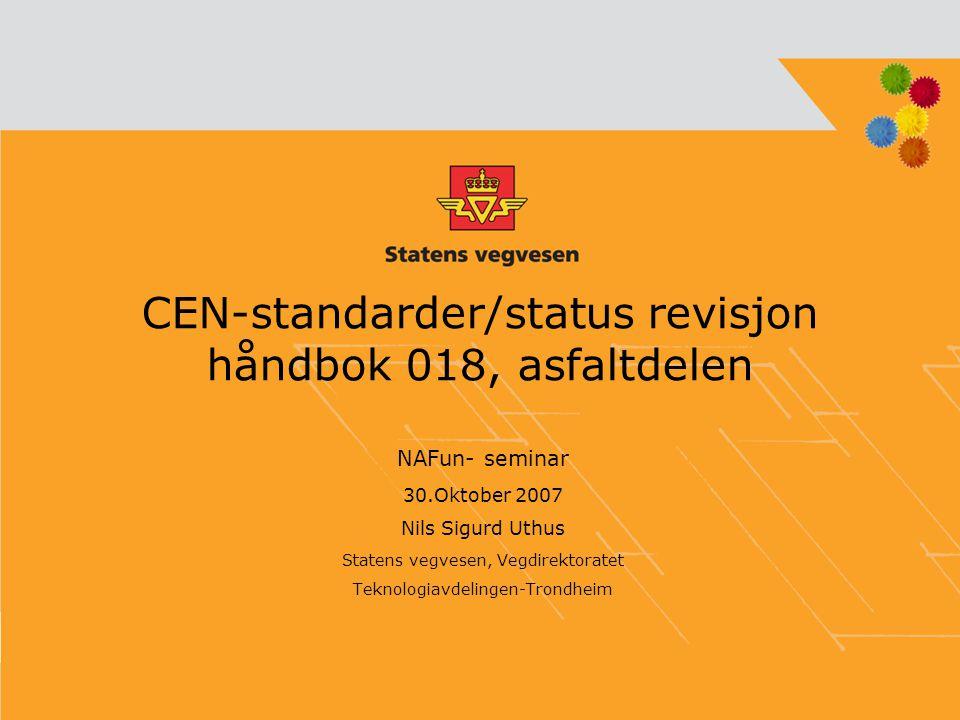 CEN-standarder/status revisjon håndbok 018, asfaltdelen