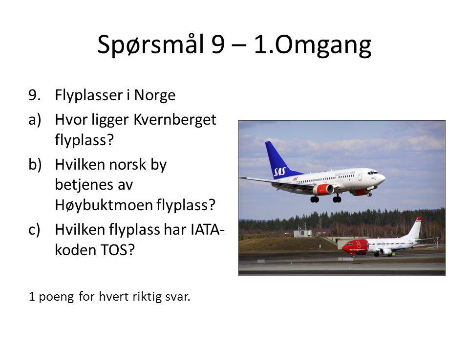 Spørsmål 9 – 1.Omgang Flyplasser i Norge