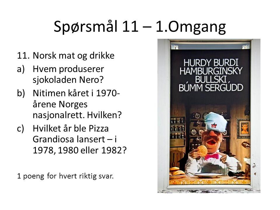 Spørsmål 11 – 1.Omgang Norsk mat og drikke