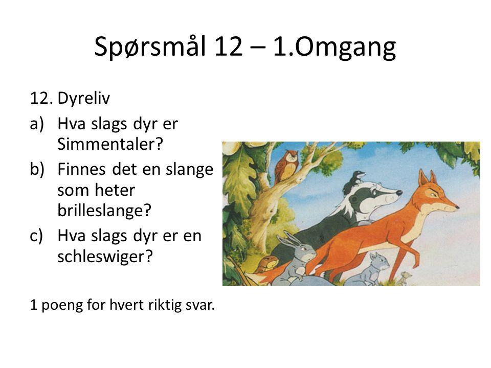 Spørsmål 12 – 1.Omgang Dyreliv Hva slags dyr er Simmentaler