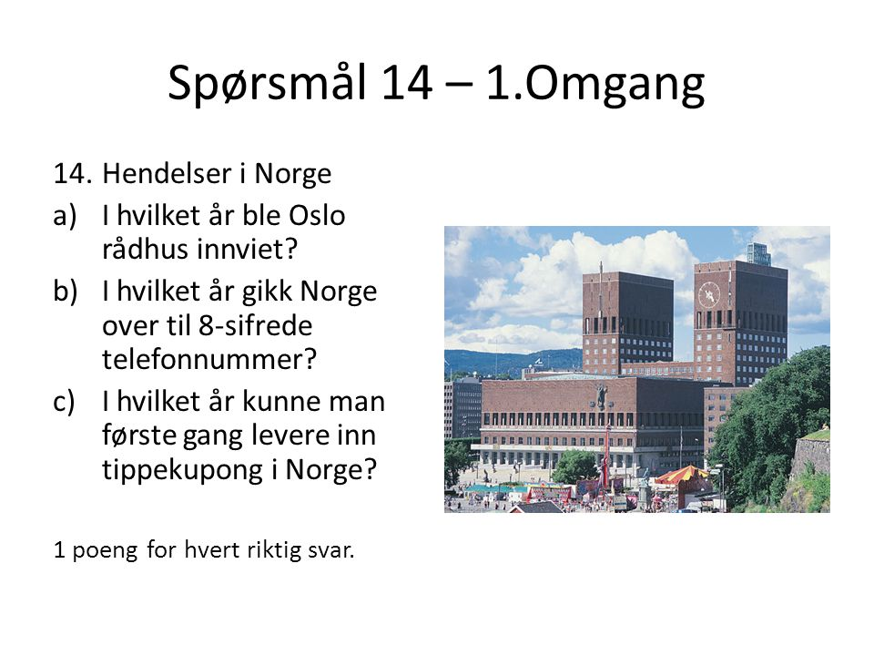 Spørsmål 14 – 1.Omgang Hendelser i Norge