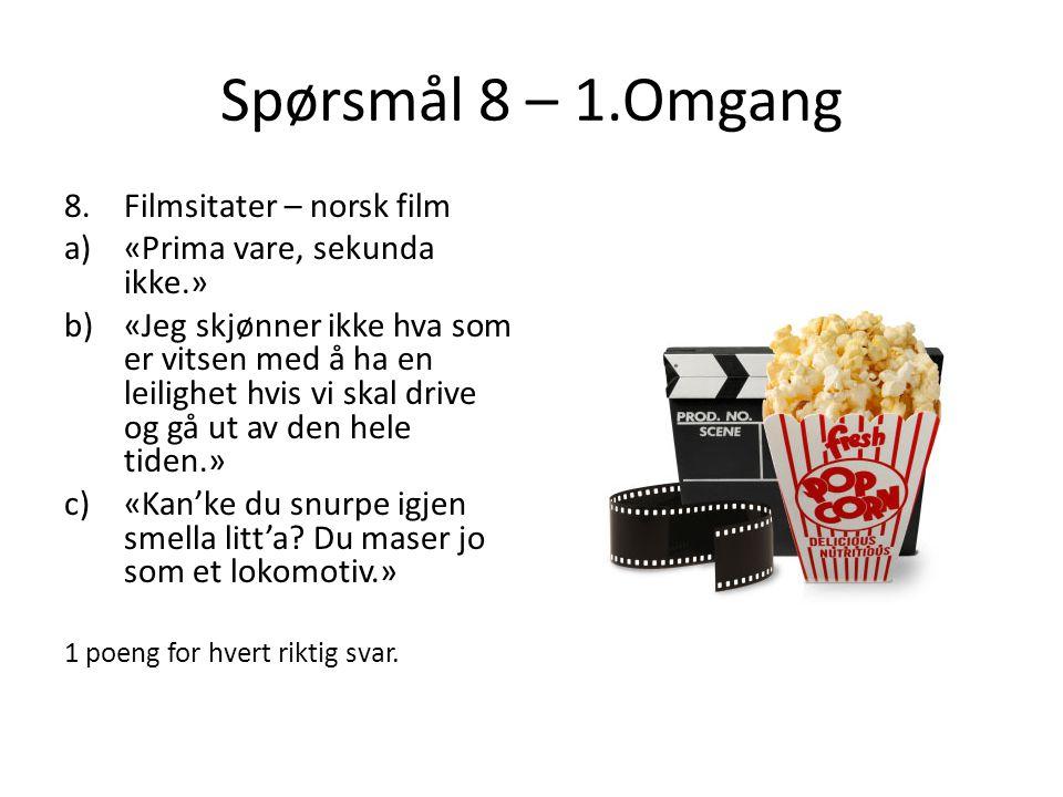 Spørsmål 8 – 1.Omgang Filmsitater – norsk film