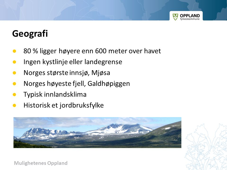 Geografi 80 % ligger høyere enn 600 meter over havet