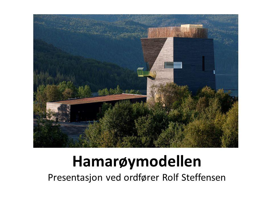 Hamarøymodellen Presentasjon ved ordfører Rolf Steffensen