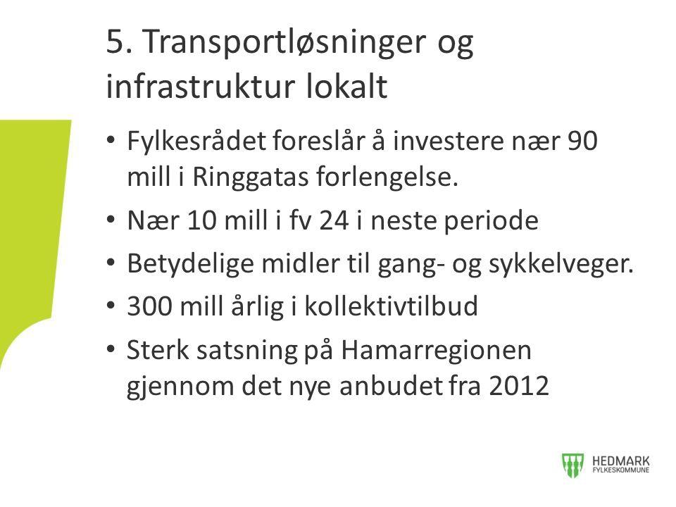 5. Transportløsninger og infrastruktur lokalt