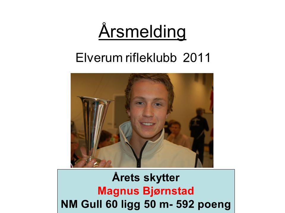 Årsmelding Elverum rifleklubb 2011 Årets skytter Magnus Bjørnstad