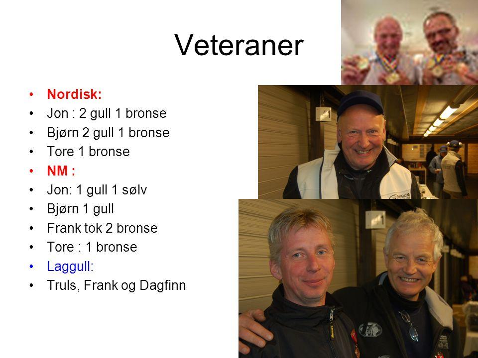 Veteraner Nordisk: Jon : 2 gull 1 bronse Bjørn 2 gull 1 bronse