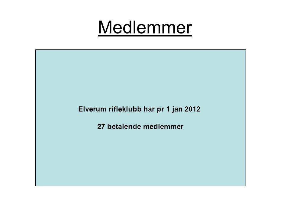 Elverum rifleklubb har pr 1 jan 2012