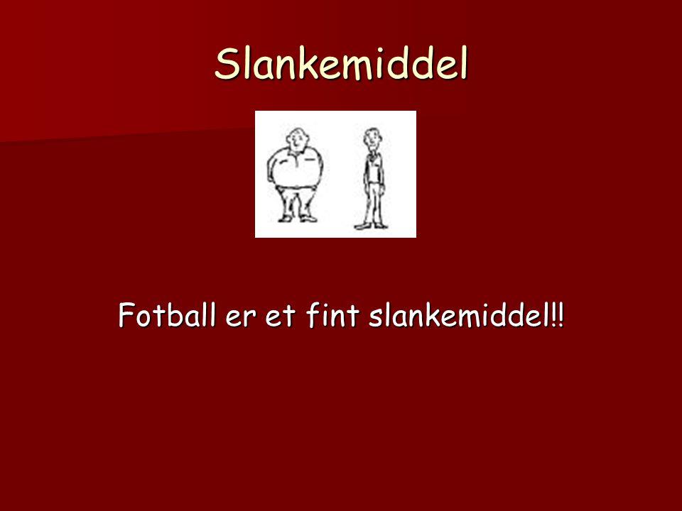 Fotball er et fint slankemiddel!!