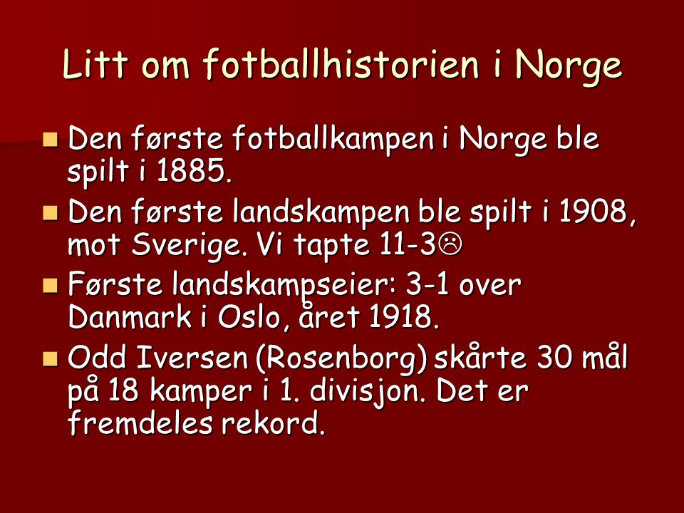 Litt om fotballhistorien i Norge