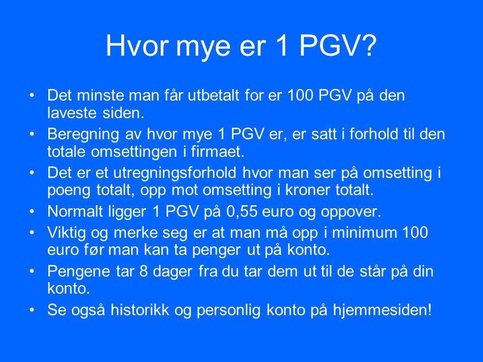 Hvor mye er 1 PGV Det minste man får utbetalt for er 100 PGV på den laveste siden.