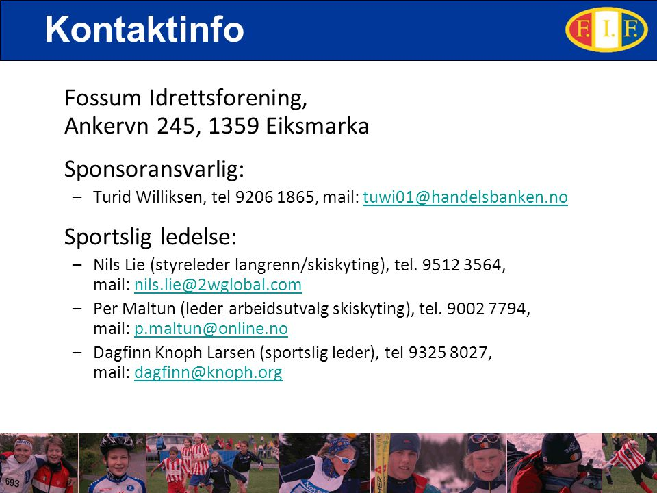 Kontaktinfo Fossum Idrettsforening, Ankervn 245, 1359 Eiksmarka