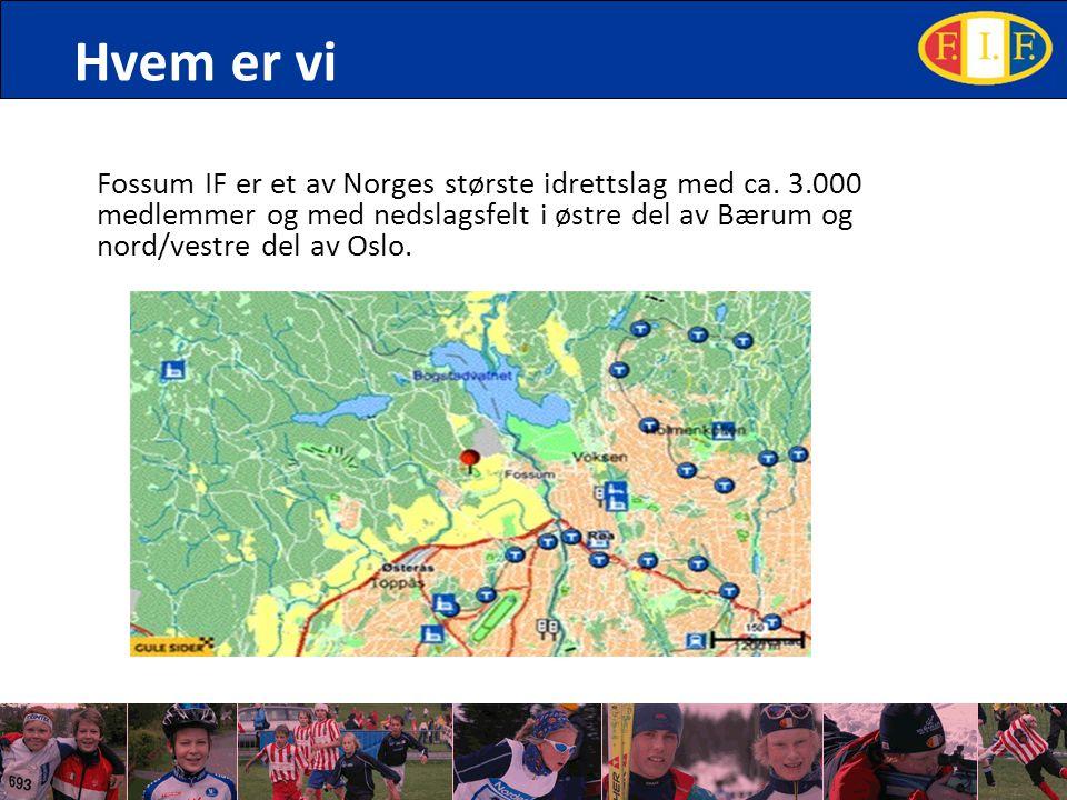 Hvem er vi Fossum IF er et av Norges største idrettslag med ca.