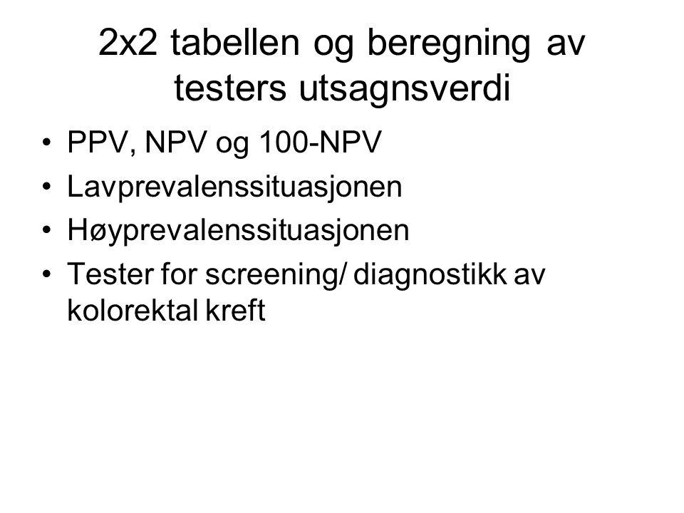 2x2 tabellen og beregning av testers utsagnsverdi
