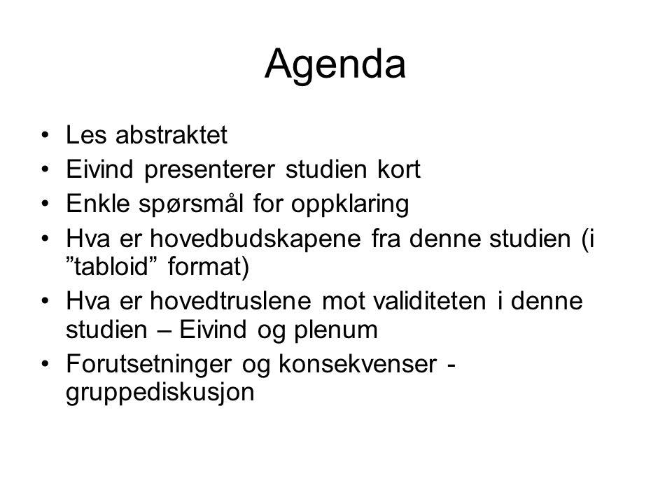 Agenda Les abstraktet Eivind presenterer studien kort