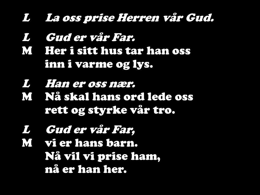 L La oss prise Herren vår Gud.