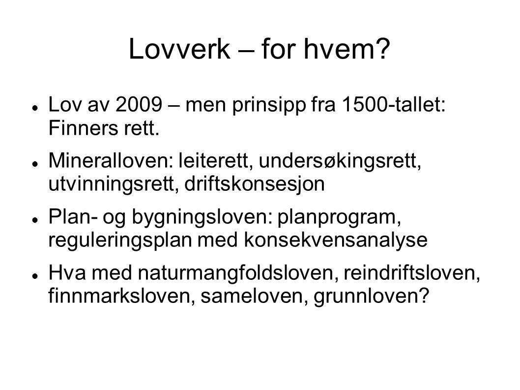 Lovverk – for hvem Lov av 2009 – men prinsipp fra 1500-tallet: Finners rett.