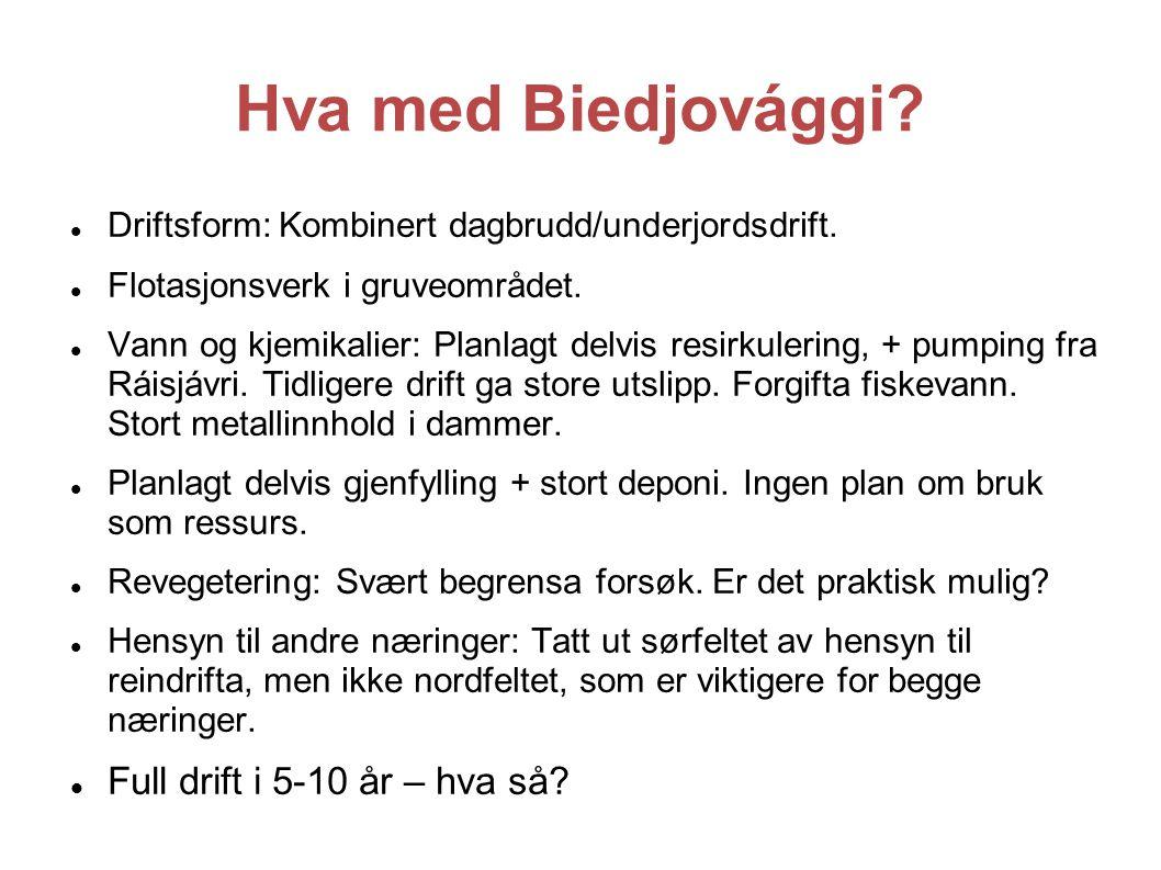 Hva med Biedjovággi Full drift i 5-10 år – hva så