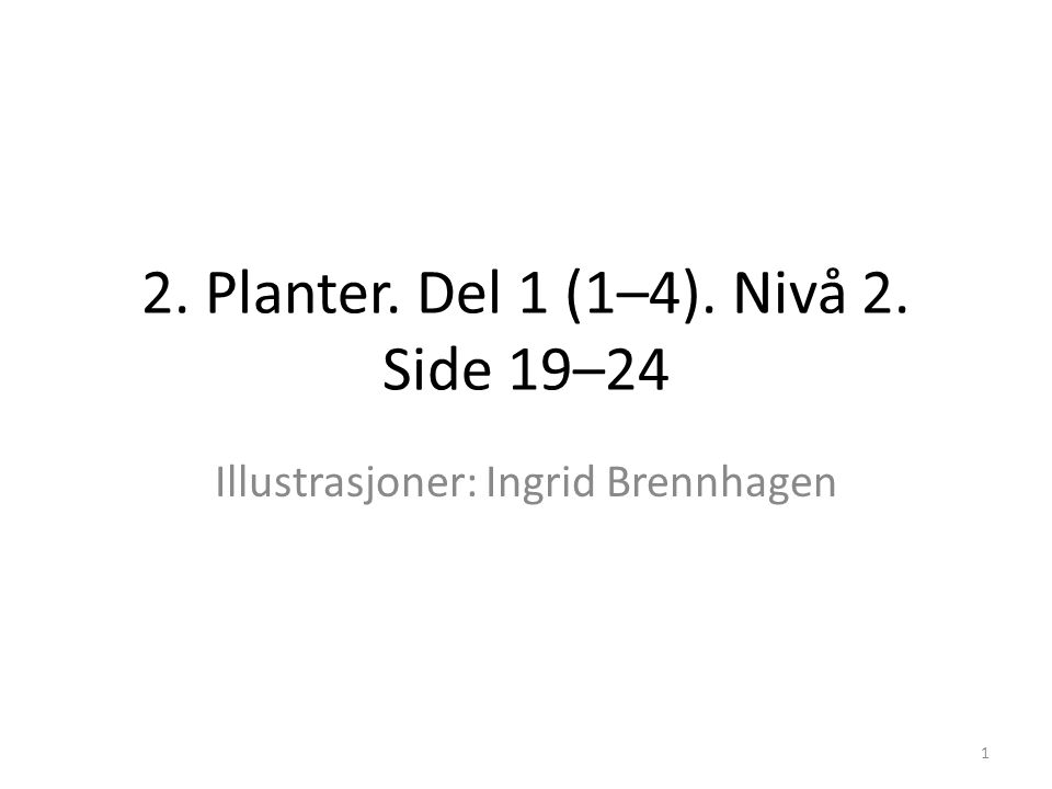 2. Planter. Del 1 (1–4). Nivå 2. Side 19–24