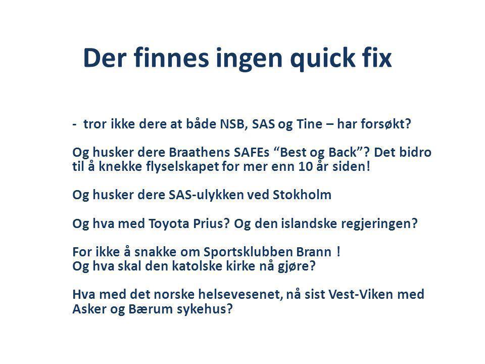 Der finnes ingen quick fix