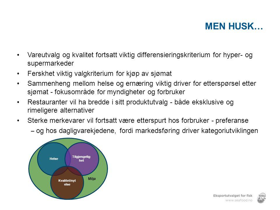 MEN HUSK… Vareutvalg og kvalitet fortsatt viktig differensieringskriterium for hyper- og supermarkeder.