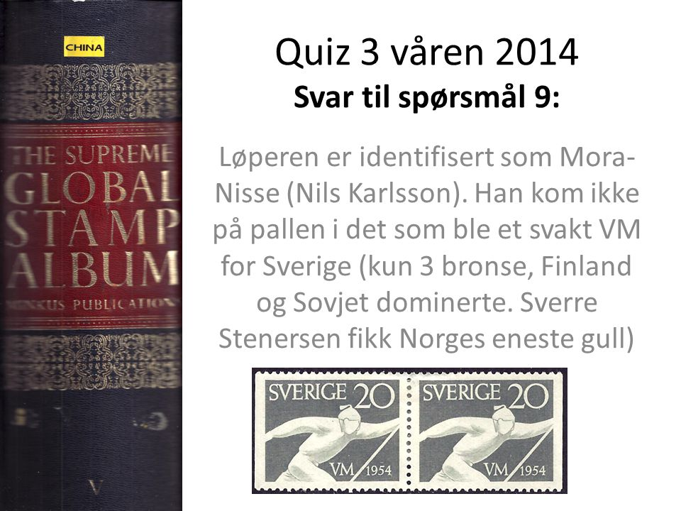 Quiz 3 våren 2014 Svar til spørsmål 9: