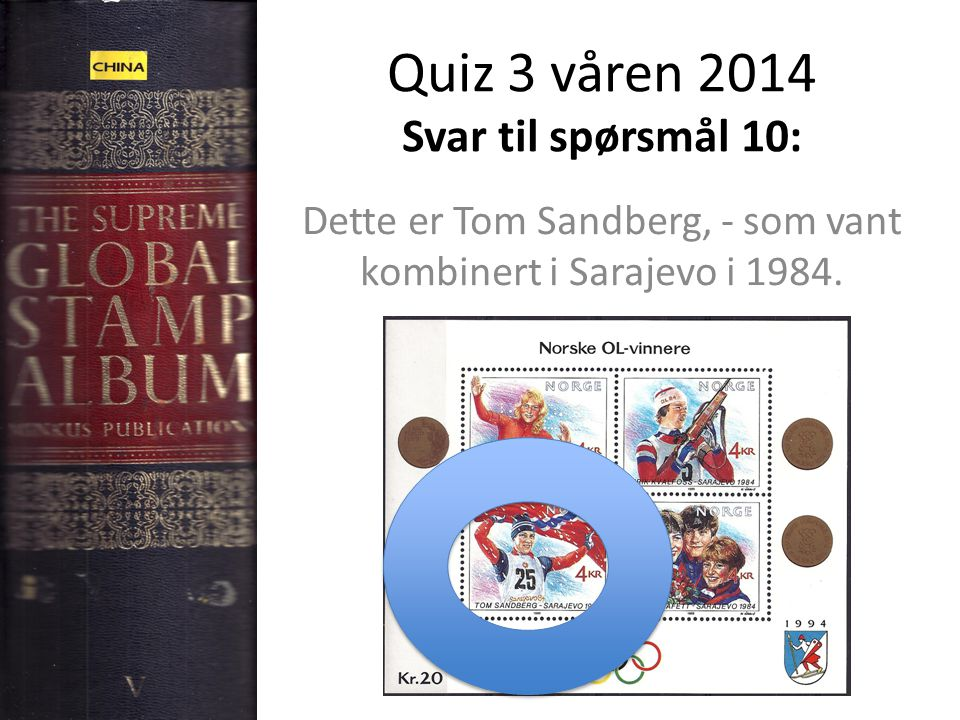 Quiz 3 våren 2014 Svar til spørsmål 10: