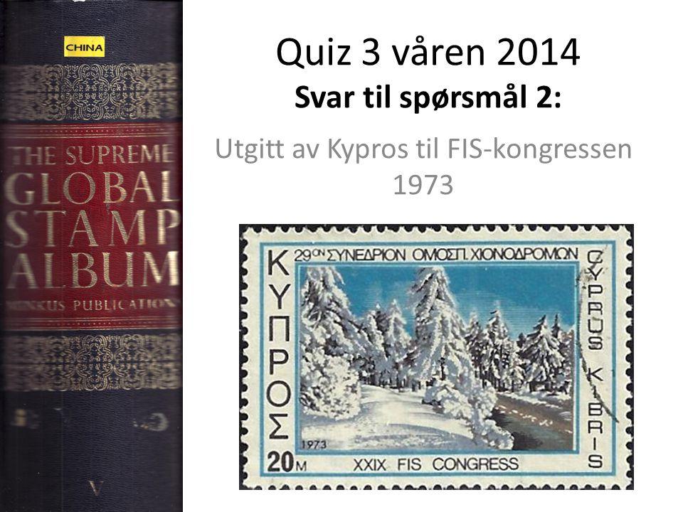 Quiz 3 våren 2014 Svar til spørsmål 2: