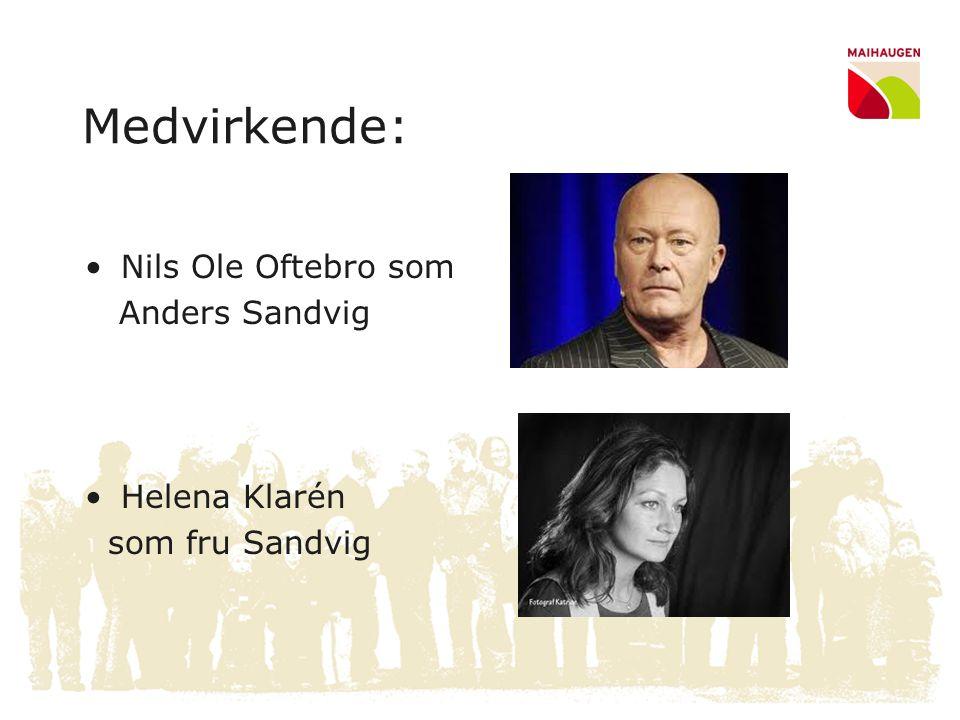Medvirkende: Nils Ole Oftebro som Anders Sandvig Helena Klarén