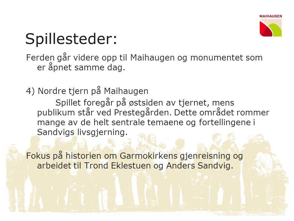 Spillesteder: Ferden går videre opp til Maihaugen og monumentet som er åpnet samme dag. 4) Nordre tjern på Maihaugen.