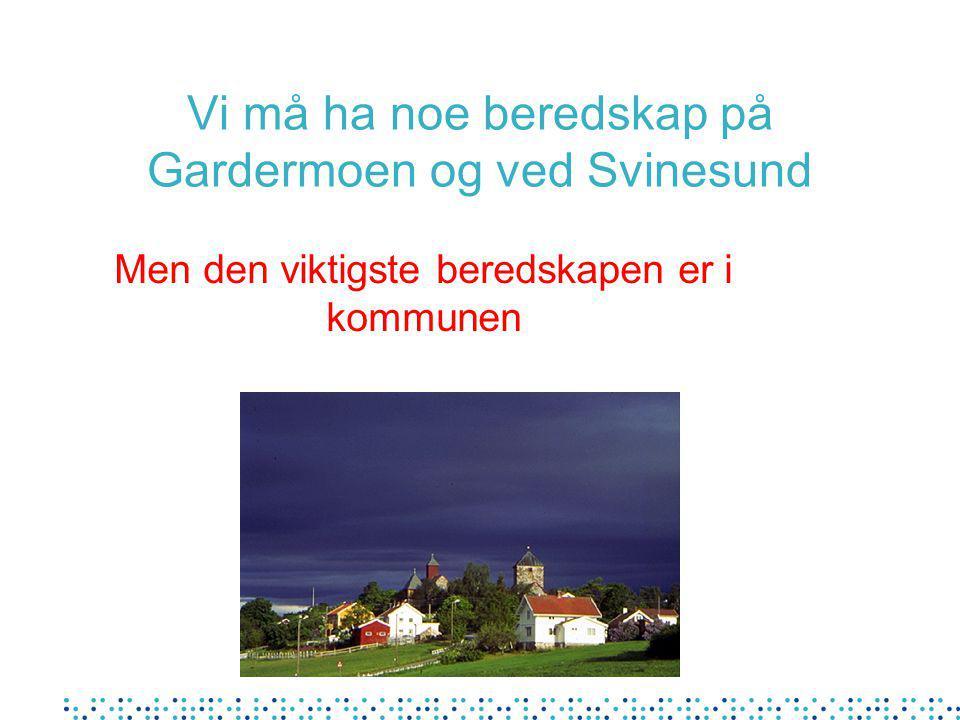 Vi må ha noe beredskap på Gardermoen og ved Svinesund