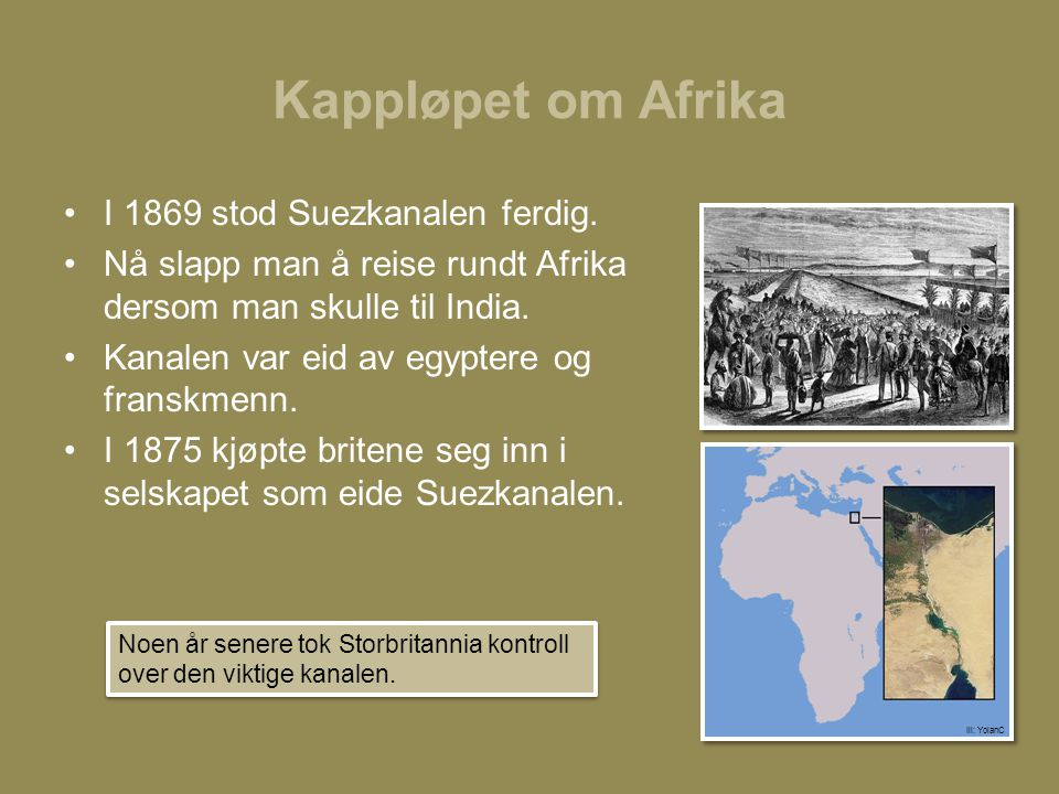 Kappløpet om Afrika I 1869 stod Suezkanalen ferdig.