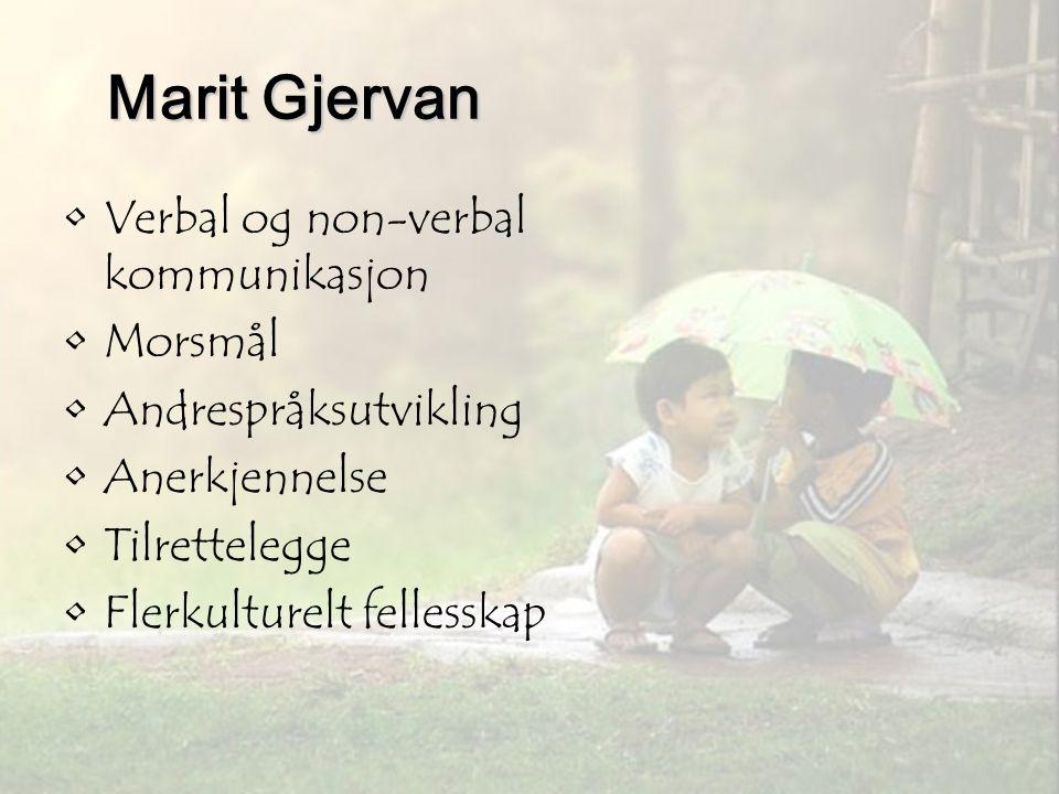 Marit Gjervan Verbal og non-verbal kommunikasjon Morsmål