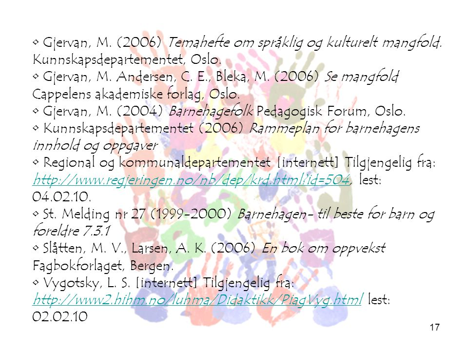 Gjervan, M. (2006) Temahefte om språklig og kulturelt mangfold